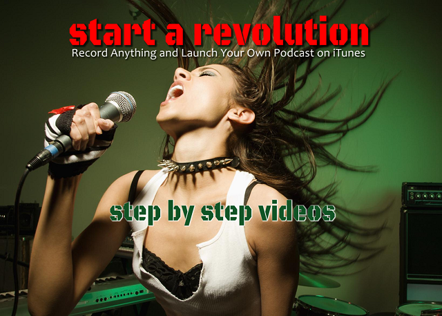 start a revolution and launch your own podcast